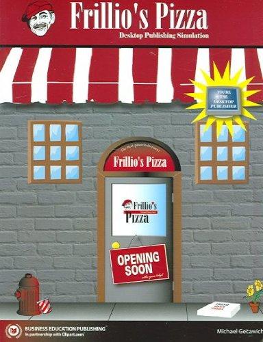 Frillio's Pizza Desktop Publishing Simulation : A: Michael Gecawich