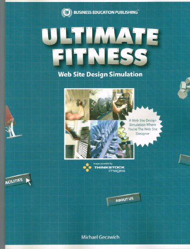 Ultimate Fitness: Website Design Simulation: MICHAEL GECAWICH
