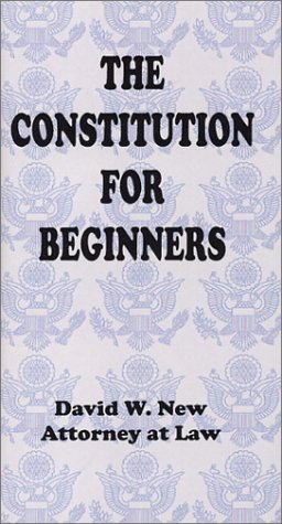 9780972133319: The Constitution for Beginners