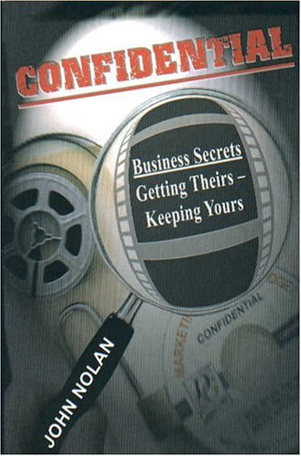 9780972135603: Confidential: Business Secrets - Getting Theirs, Keeping Yours