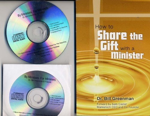 How to Share the Gift with a Minister: Bill Greenman