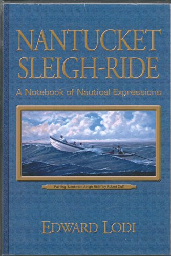 9780972138994: Nantucket Sleigh-Ride: A Notebook of Nautical Expressions