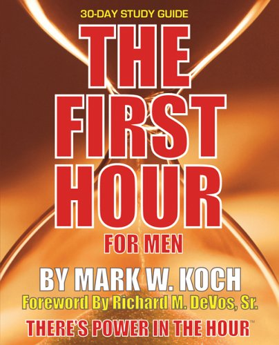 9780972140621: The First Hour for Men: 30 Day