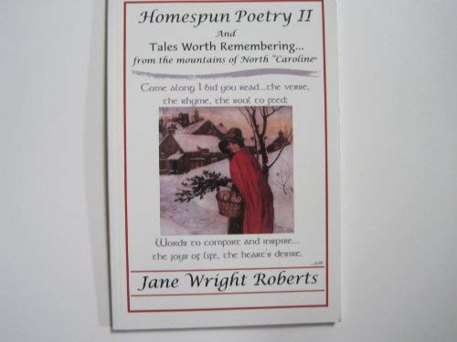 """Homespun Poetry Ii and Tales Worth Remembering From the Mountains of North """"Caroline"""": ..."""