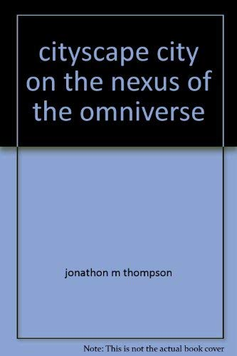 9780972141901: Cityscape: City On The Nexus Of The Omniverse