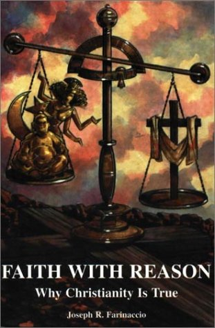 9780972146111: Faith with Reason: Why Christianity Is True