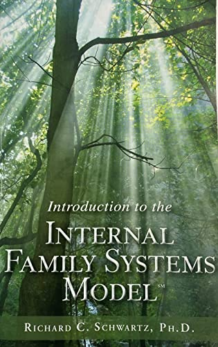 Introduction to the Internal Family Systems Model: Ph.D. Richard C.
