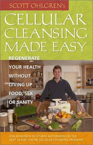 CELLULAR CLEANSING MADE EASY: Ohlgren, Scott