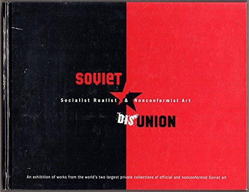 Soviet Dis-Union: Socialist Realist and Noncomformist Art: Bulanova, Maria and Dr. Alla Rosenfeld