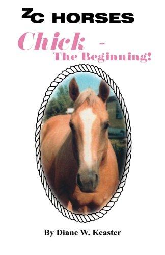 9780972149600: Chick-The Beginning (ZC Horses) (Volume 1)