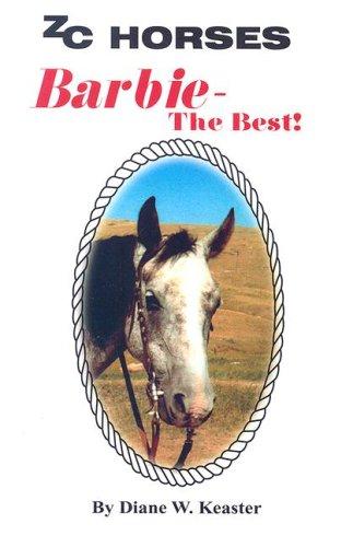 9780972149648: Barbie-the Best (Zc Horses)