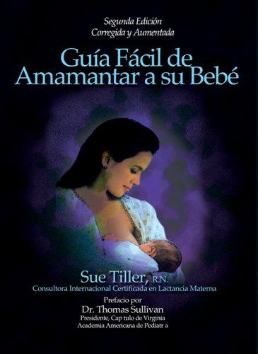 9780972151726: Guia Facil de Amamantar a su Bebe (Spanish Edition)