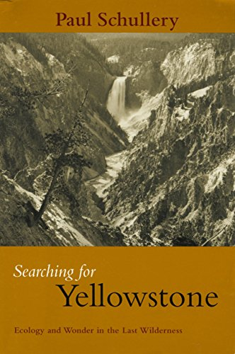 9780972152211: Searching for Yellowstone: Ecology And Wonder In The Last Wilderness