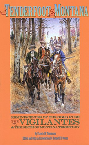 9780972152228: Tenderfoot in Montana: Reminiscences Of The Gold Rush, The Vigilantes, And The Birth Of Montana Territory