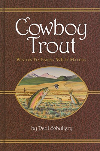Cowboy Trout : Western Fly Fishing As if it Matters: Schullery, Paul