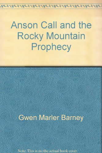 Anson Call and the Rocky Mountain Prophecy: Barney, Gwen Marler