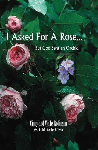 9780972153041: I Asked For A Rose... But God Sent An Orchid