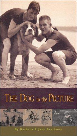 The Dog in the Picture: Brackman, Barbara, Brackman, Jane
