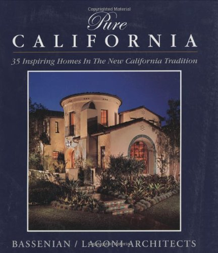 9780972153911: Pure California: 35 Inspiring Houses in the New California Tradition