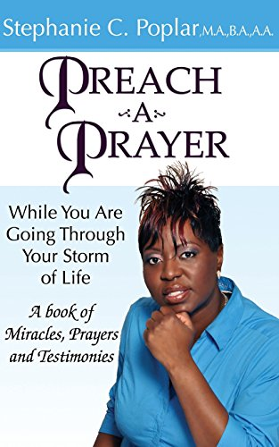 Preach a Prayer: While You Are Going Through Your Storm of Life: Poplar, Stephanie C