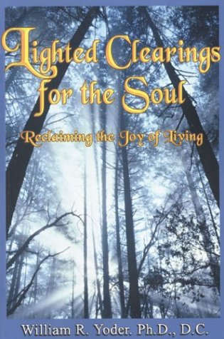 9780972155632: Lighted Clearings for the Soul: Reclaiming the Joy of Living