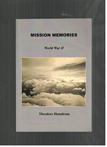 Mission Memories: World War II: Homdrom, Theodore