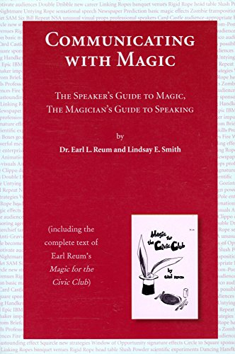 Communicating With Magic: The Speaker's Guide to: Lindsay E. Smith,