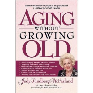 9780972156295: Aging Without Growing Old