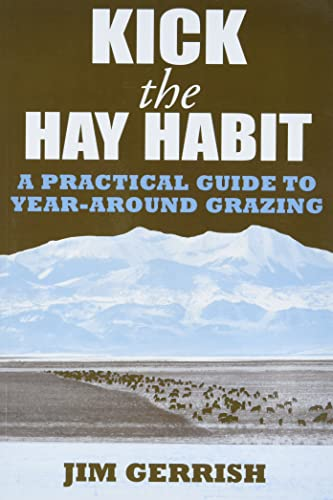 9780972159746: Kick the Hay Habit: A Practical Guide to Year-Around Grazing