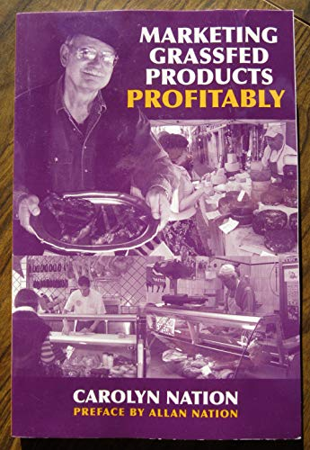 Marketing Grassfed Products Profitably (0972159762) by Carolyn Nation; Allan Nation