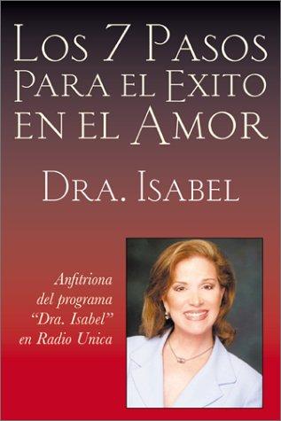 Los 7 Pasos Para el Exito en el Amor (Spanish Edition): Gomez-Bassols, Isabel