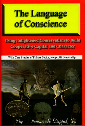 The Language of Conscience: Tieman H Dippel Jr