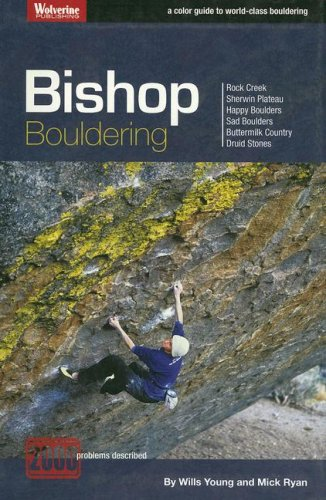 Bishop Bouldering: Rock Creek, Sherwin Plateau, Happy Boulders, Sad Boulders, Buttermilk Country, ...