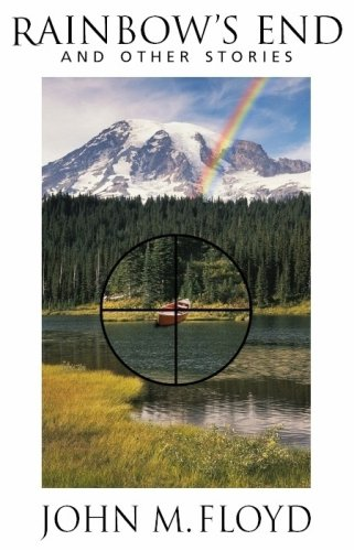 Rainbow's End and Other Stories: John M. Floyd