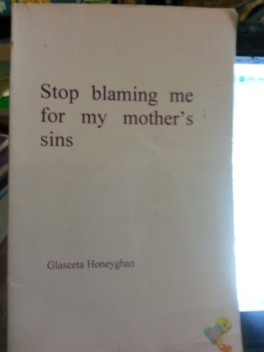 9780972163200: Stop blaming me for my mother's sins