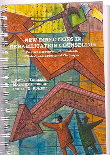 9780972164283: New Directions in Rehabilitation Counseling: Creative Responses to Professional, Clinical, and Educational Challenges