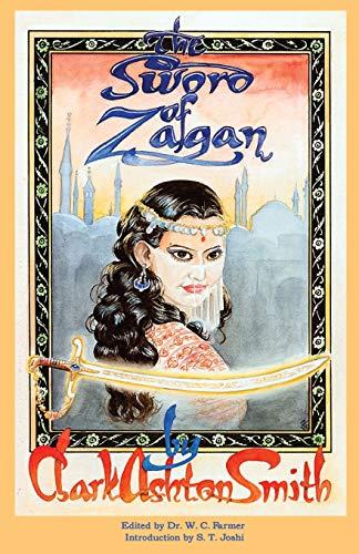 Sword (The) of Zagan and Other Writings: Smith, Clark Ashton