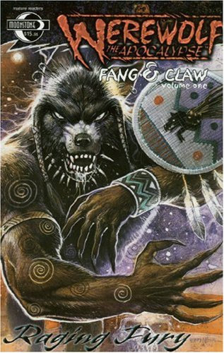 9780972166874: Werewolf The Apocalypse: Fang and Claw Volume 1: Raging Fury