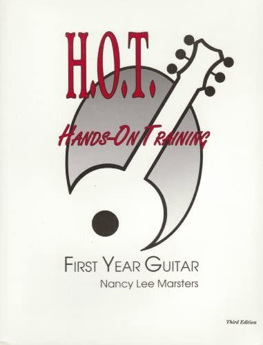 H. O. T Hands-on-Training First Year Guitar: Nancy Lee Marsters