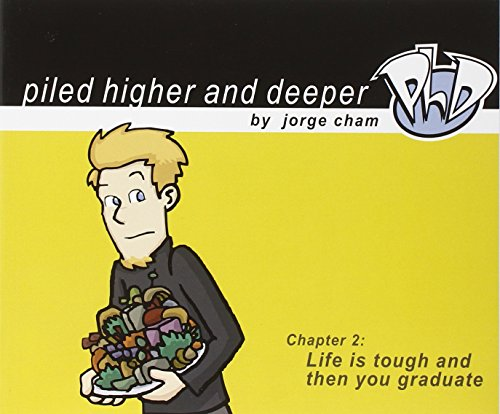 9780972169523: Life is tough and then you graduate: The second Piled Higher and Deeper Comic Strip Collection