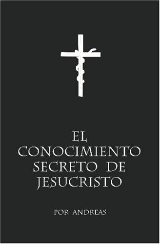 9780972172349: El conocimiento secreto de Jesucristo (Spanish Edition)