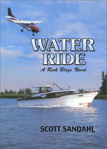 9780972172707: Water Ride (A Rick Blaze Novel)