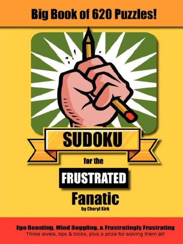 Big Book of 620 Sudoku Puzzles for the Frustrated Fanatic: Kirk, Cheryl L.