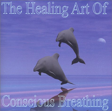 9780972176507: The Healing Art of Conscious Breathing