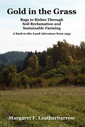 9780972177054: Gold in the Grass: Rags to Riches Through Soil Reclamation and Sustainable Farming (Back-to-the-Land Adventures) (Volume 3)