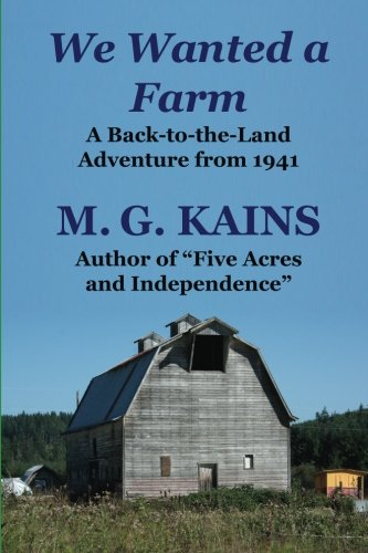 9780972177092: We Wanted a Farm: A Back-to-the-Land Adventure from the Author of Five Acres and Independence (Back-to-the-Land Adventures) (Volume 2)