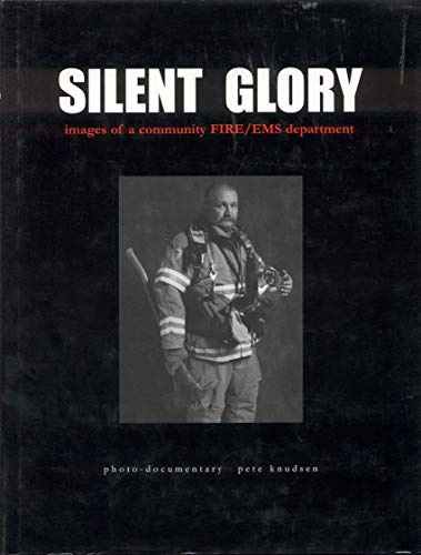 9780972177900: Silent Glory: Images of a FIRE/EMS Department