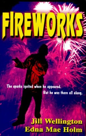 Fireworks: Wellington, Jill, and Holm, Edna Mae