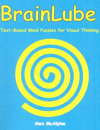 9780972178426: BrainLube: Text-Based Mind Puzzles for Visual Thinking