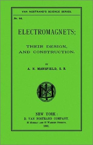 9780972178662: Electromagnets; Their Design And Construction